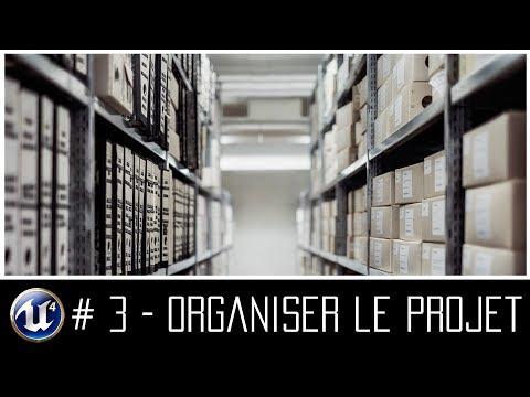 #3---ue4-(fr)---créons-un-jeu-vidéo-(-organiser-un-projet-)