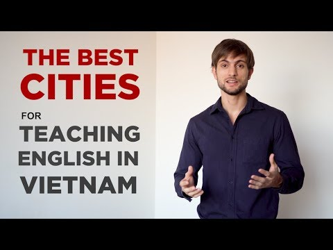 Teaching English In Vietnam: Which City Should You Choose?