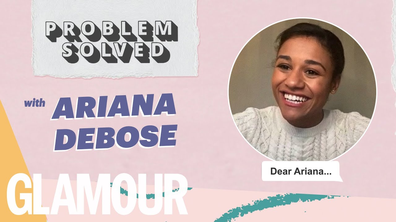 Ariana DeBose Dishes Out Advice In  #ProblemSolved | GLAMOUR UK