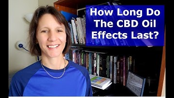 How Long Do CBD Oil Effects Last?