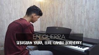 En Guerra - Sebastian Yatra, Feat. Camilo Echeverry (Piano Cover) | Eliab Sandoval