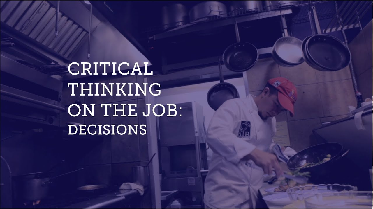 Critical Thinking on the Job: Decisions - YouTube