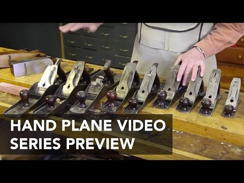 How to Choose and Use Hand Planes - 14 Episode Series