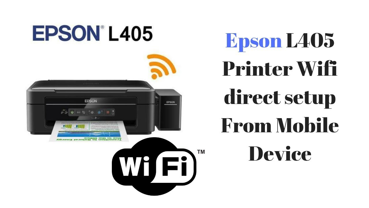 Epson L405 Printer Wifi Direct Setup From Mobile Device Youtube
