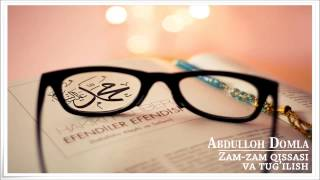 Abdulloh Domla Zam Zam Qissasi Va Fazilatli Tug Ilish Siyrat Un Nabiy 6 64
