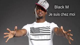 Black M je suis chez moi paroles