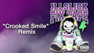 ILLSLICK - Crooked Smile Remix (FIXTAPE 4) + Lyrics