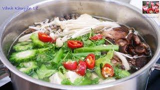 LẨU NẤM CHAY - Bí quyết nấu nước Súp Lẩu CHAY thơm ngọt và Khổ qua KHÔNG bị đắng by Vanh Khuyen