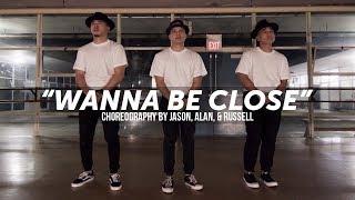 "Video Avant ""Wanna Be Close"" | Choreography by Jason, Alan, & Russell download MP3, 3GP, MP4, WEBM, AVI, FLV September 2018"