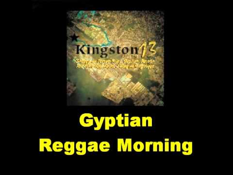 Gyptian Reggae Morning Kingston 13 Riddim