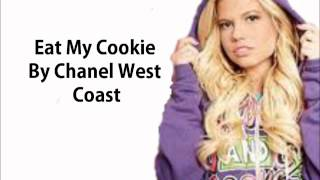 Chanel West Coast Eat my Cookie