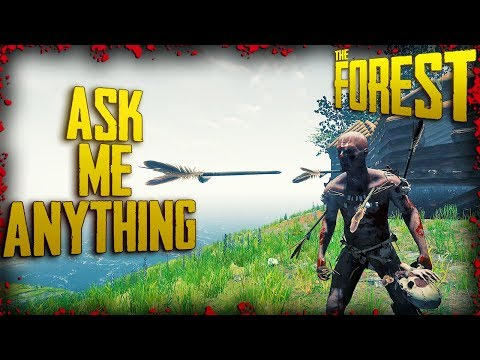 Ask Me Anything, What do you want to know about The Forest!