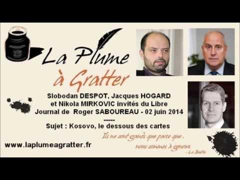 Kosovo, le dessous des cartes –Slobodan Despot, Nikola Mirkovic et Jacques Hogard – 02 juin 2014
