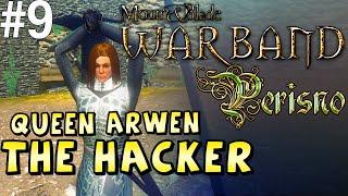 Mount & Blade Warband Perisno Mod #9 —  Queen Arwen the Hacker