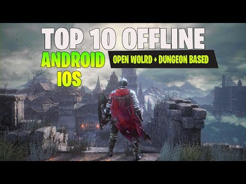 TOP 10 Offline HD Android IOS RPG Open World / Dungeon Based 2019