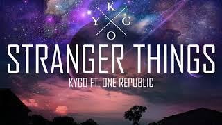 Kygo - Stranger Things ft. OneRepublic (Stefano Remix)