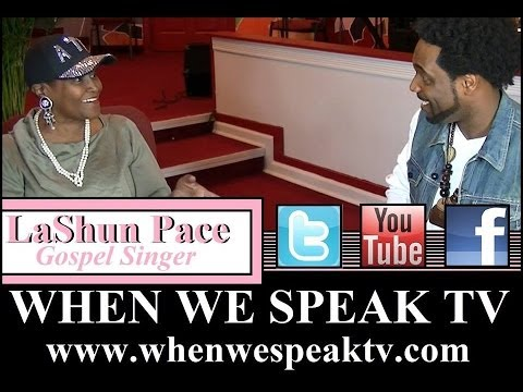 Gospel Singer, LaShun Pace Interview on When We Speak