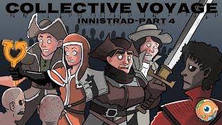 Collective Voyage, a D&D Adventure: Innistrad! (Part 4)