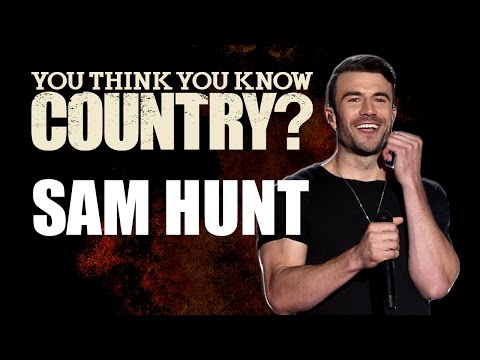 Sam Hunt - You Think You Know Country?