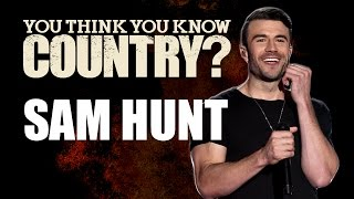 Sam Hunt You Think You Know Country.mp3