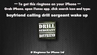 Boyfriend Calling Drill Sergeant Ringtone