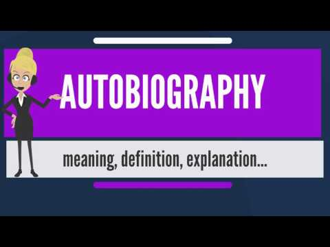 What is AUTOBIOGRAPHY? What does AUTOBIOGRAPHY mean? AUTOBIOGRAPHY meaning & explanation