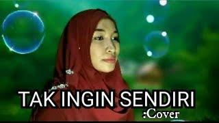 Tak Ingin Sendiri_Dian Piesesha_Cover By Nia Neonk