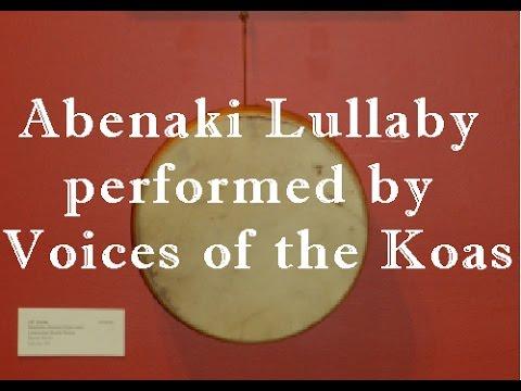 Voices of the Koas perform an Abenaki Lulla
