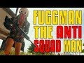 Fuggman the Anti-Squad Man | PUBG