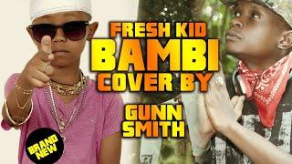 FRESH KID [Bambi Cover] by Gunn Smith (New Ugandan Music 2019)