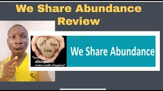 We Share Abundance Review -  Is We Share Abundance Legit?