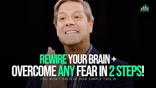 OVERCOME ANY FEAR You Have In Only 2 STEPS - John Assaraf