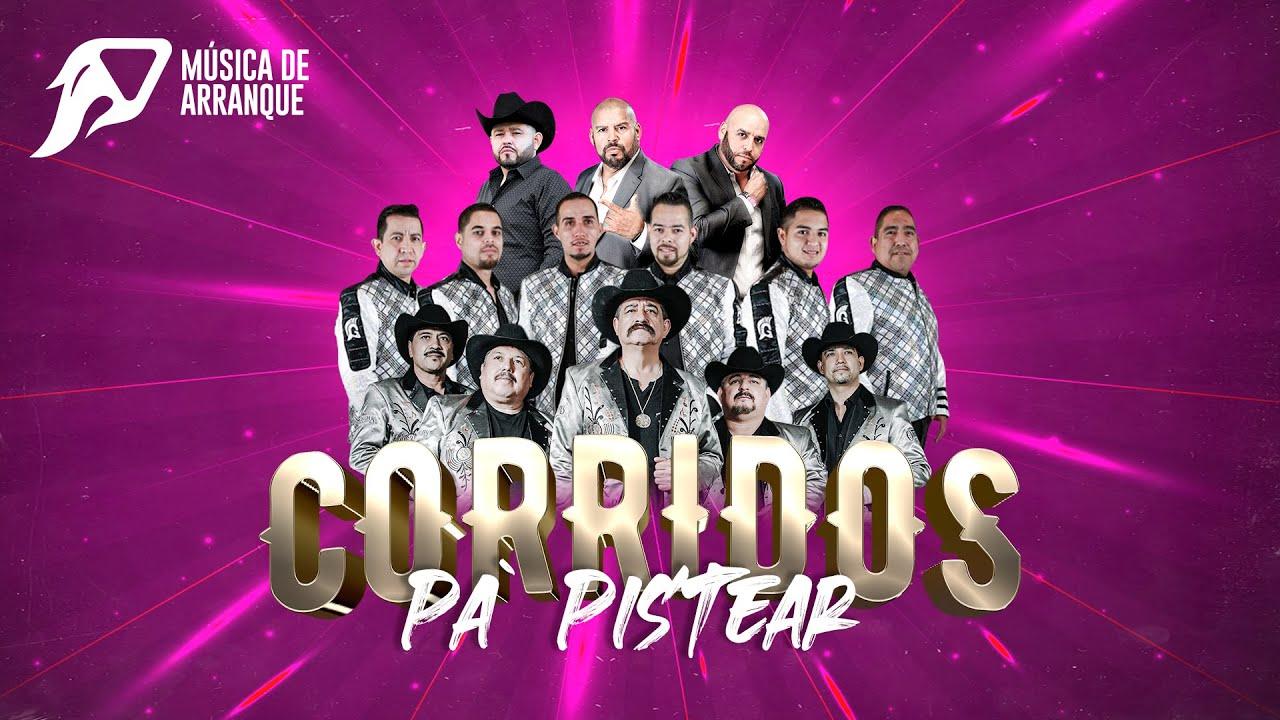 Corridos Pa` Pistear Mix: Los Originales de San Juan, Chuy Jr, Los Amos, Guerreros del Arpa