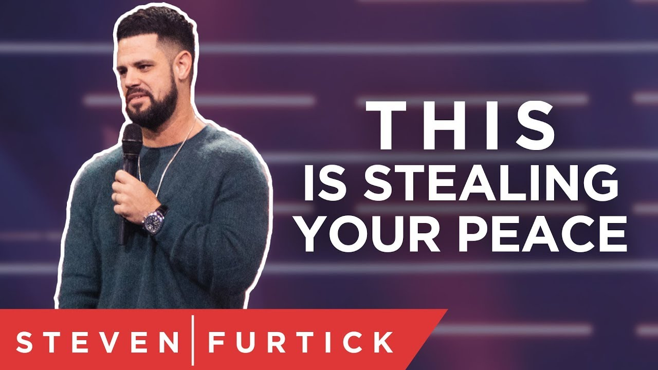 THIS Is Stealing Your Peace | Pastor Steven Furtick