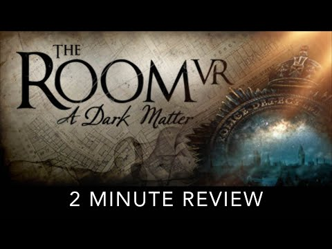 The Room VR: A Dark Matter - 2 Minute Review