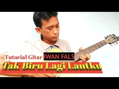 Free Download Tutorial Gitar - Iwan Fals ( Tak Biru Lagi Lautku ) Mp3 dan Mp4