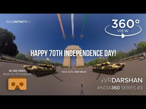 VR Celebrating India's 70th Independence Day 2016 - 3D 360 Video