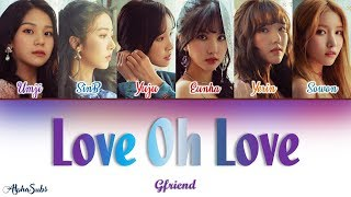 [3.12 MB] Gfriend (여자친구) - Love Oh Love Color Coded Lyrics/가사 [Han|Rom|Eng]