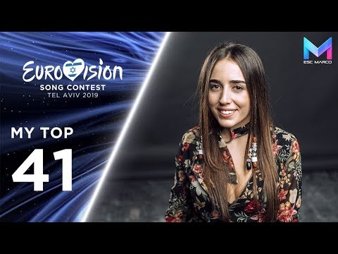 Eurovision 2019 - MY TOP 41 & comments | +🇮🇱🇲🇹🇦🇲