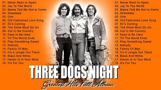 Three Dogs Night Greatest Hits | Best Songs Of Three Dogs Night Ever