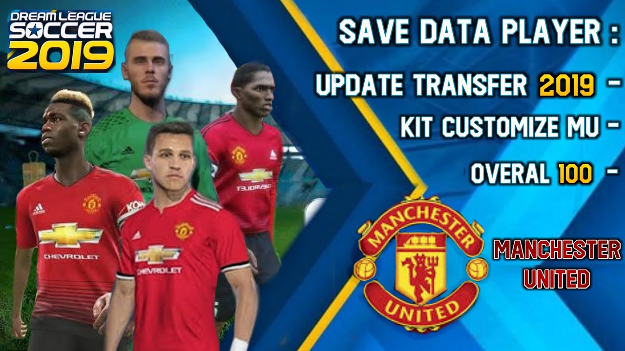 Save Data Pemain Manchester United 2019 Dream League Soccer