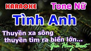 Karaoke - Tình Anh - Tone Nữ - Nhạc Sống - gia huy beat