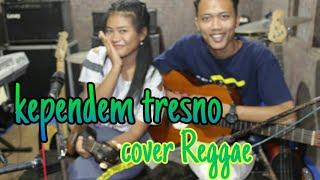 Kependem Tresno Reggae Cover by Jamur band