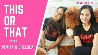 Pevita Pearce & Chelsea Islan Ternyata Punya Banyak Kesamaan Lho!