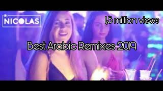 Arabic Mix Best Remix 2019 ميكس عربي ريمكسات Dj Nicolas