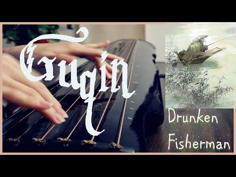 "Guqin Instrument - Zuiyu Changwan 《醉漁唱晚》 ""Evening Song of the Drunken Fisherman"" by Bury"