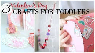 3 Fun & Easy Toddler Craft Ideas For Valentine's Day!