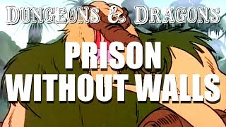 Dungeons & Dragons - Episode 7 - Prison Without Walls