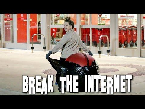 BREAK THE INTERNET!