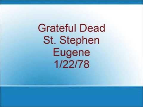 Grateful Dead - St. Stephen - Eugene - 1/22/78